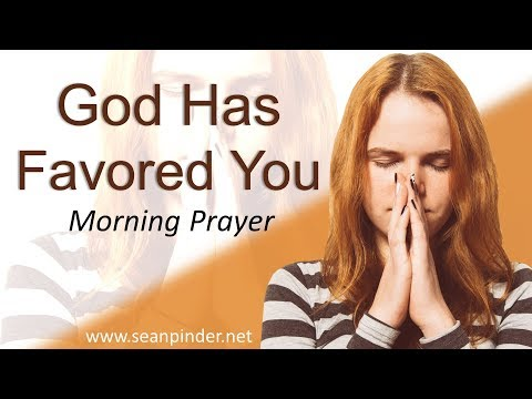 ESTHER 2 - GOD HAS FAVORED YOU - MORNING PRAYER (video)