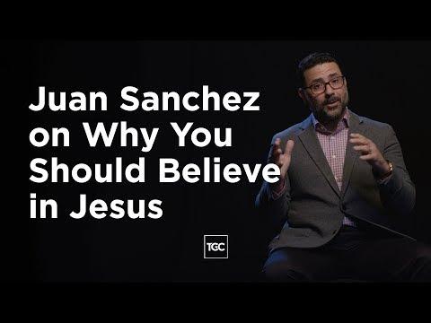 Juan Sanchez on Why You Should Believe in Jesus