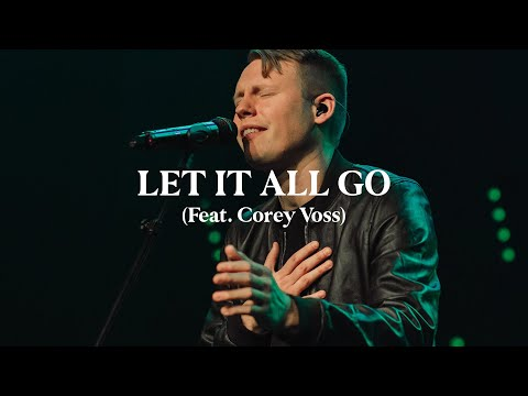 Let It All Go (Live) - Corey Voss & Madison Street Worship [Official Video]