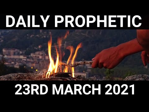 Daily Prophetic 23 March 2021 4 of 7