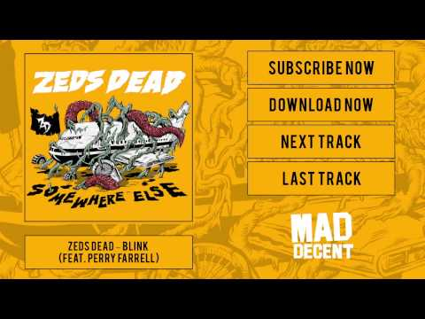 Zeds Dead - Blink (feat. Perry Farrell) [Official Full Stream] - UCywgIB7Wd2woy5se8ReOpmw