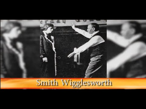 God's Generals Series - Smith Wigglesworth