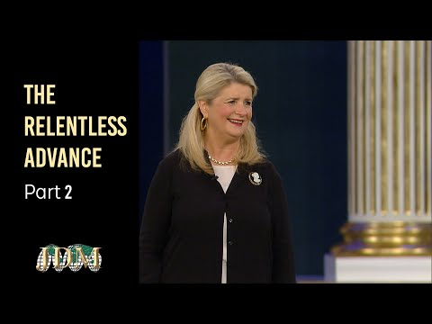 The Relentless Advance, Part 2  Cathy Duplantis
