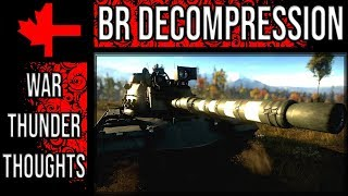 BR Decompression Thoughts - War Thunder