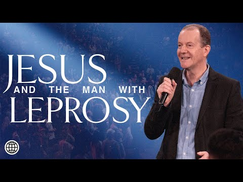 Jesus And The Man With Leprosy  Robert Fergusson  Hillsong Church Online