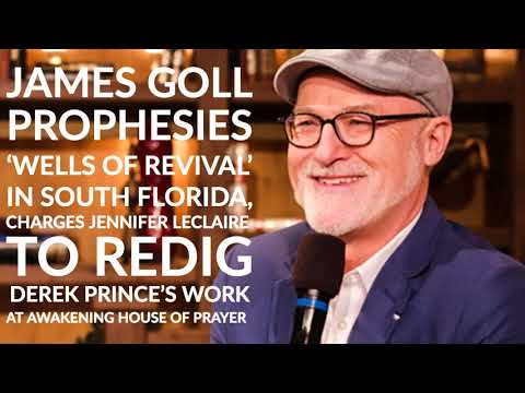 James Goll Prophesies Wells of Revival in South Florida