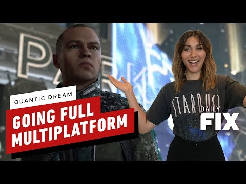 Here's When Quantic Dream Titles Are Coming to PC - IGN Daily Fix - UCKy1dAqELo0zrOtPkf0eTMw