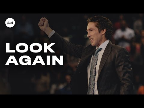 Look Again  Joel Osteen