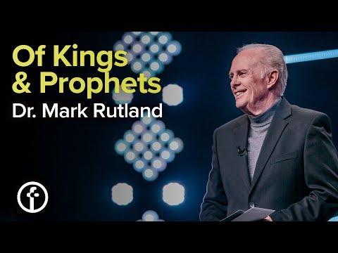 Of Kings & Prophets  Dr. Mark Rutland