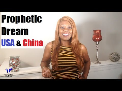 WEDNESDAY WORD: Prophetic Dream: USA & China