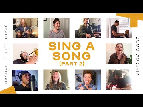Sing A Song (Part 2) (Quarantine Zoom Worship) - Nashville Life Music [ft. Aaron Cole]