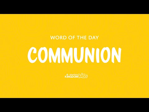 Children's Word of the Day: Communion