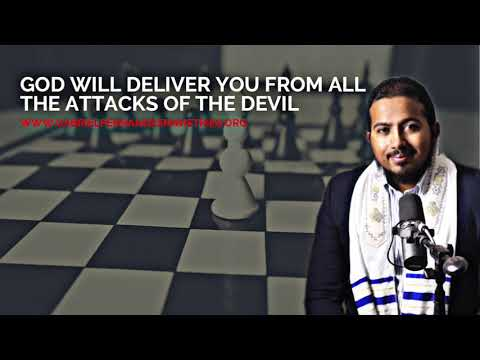 GOD WILL DELIVER YOU FROM ALL THE ATTACKS OF THE DEVIL & EVIL AGENTS, POWERFUL MESSAGE & PRAYER
