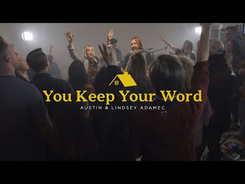 You Keep Your Word - Austin & Lindsey Adamec (Official Live Video)