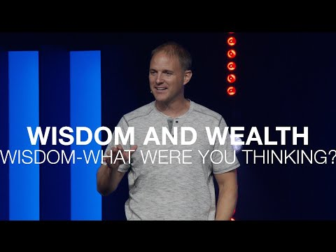 What Were You Thinking  Wisdom and Wealth  Proverbs 28:26