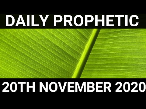 Daily Prophetic 20 November 2020 3 of 12