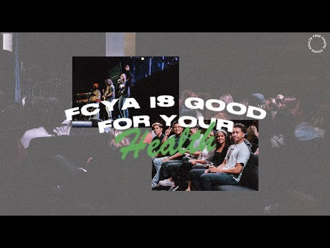 FCYA Is Good For Your Health  Free Chapel Young Adults