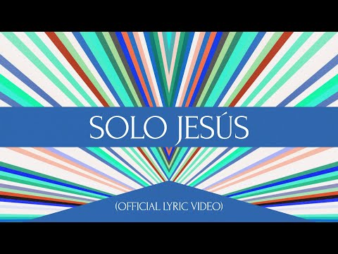 Solo Jess (Official Lyric Video) - Hillsong Worship and Hillsong En Espaol