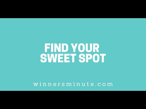 Find Your Sweet Spot // The Winner's Minute With Mac Hammond