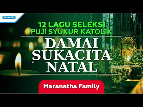 Damai Sukacita Natal - Maranatha Family (with lyric)