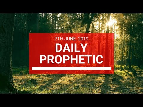 Daily Prophetic 7 June 2019   Word 2