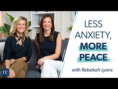 How to Cope With Anxiety (With Rebekah Lyons)