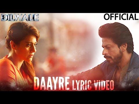 Daayre Lyric Video - Dilwale | Shah Rukh Khan | Kajol | Varun Dhawan | Kriti Sanon - UC56gTxNs4f9xZ7Pa2i5xNzg