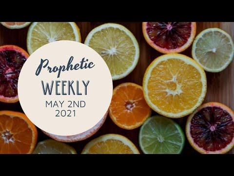Prophetic Weekly May 2nd 2021