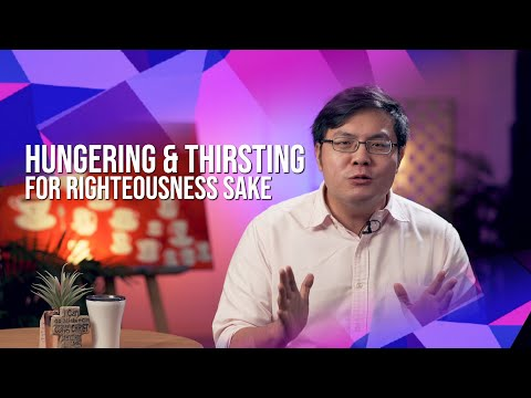 Beatitude 4: Hungering and Thirsting for Righteousness Sake