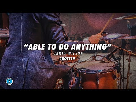 Able To Do Anything // James Wilson // #BOTT19