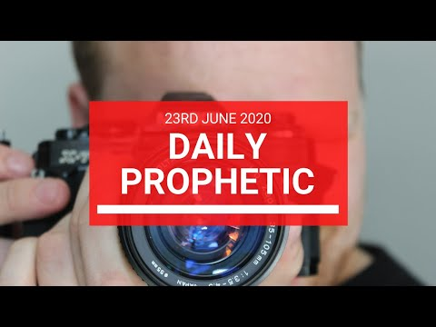 Daily Prophetic 23 June 2020 3 of 7