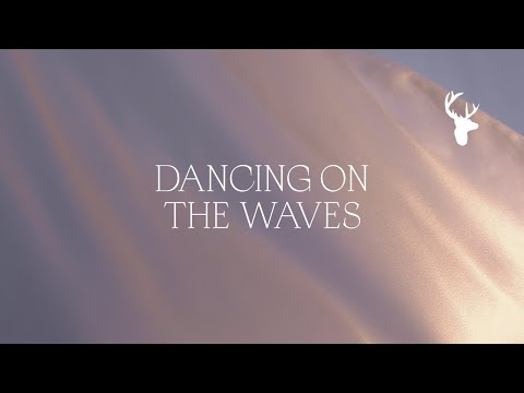 Dancing on the Waves - Bethel Music feat. We The Kingdom  Peace (Official Lyric Video)