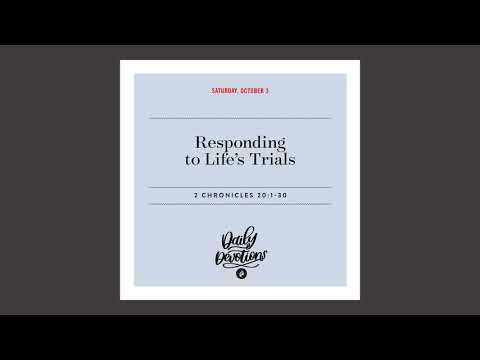 Responding to Lifes Trials  Daily Devotional