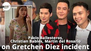 Paolo Ballesteros, Christian Bables, Martin del Rosario, ano ang say sa Gretchen Diez incident?