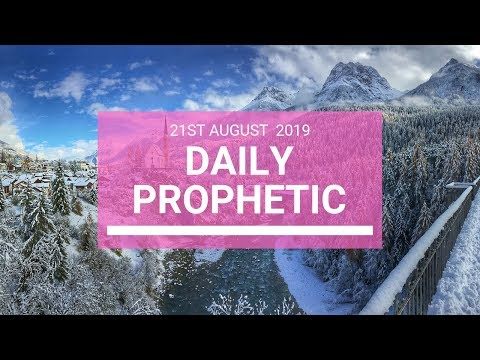Daily prophetic 21 August 2019  Word 3