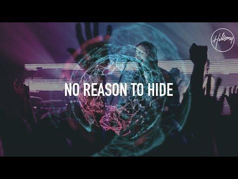 No Reason To Hide - Hillsong Worship