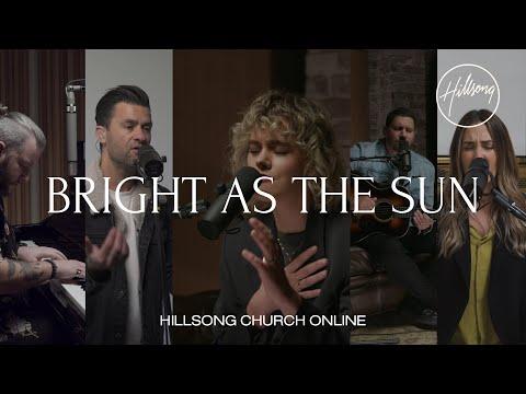 Bright As The Sun (Church Online) - Hillsong Worship