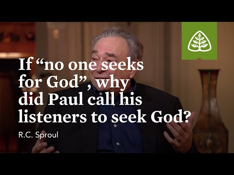 If no one seeks for God, why did Paul call his listeners to seek God?