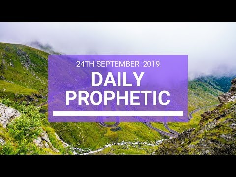 Daily Prophetic 24 September 2019   Word 3