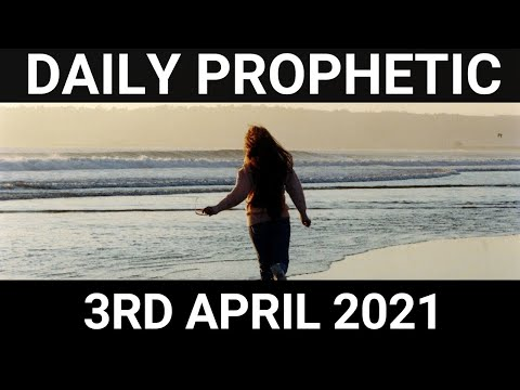 Daily Prophetic 3 April 2021 6 of 7