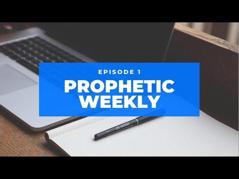 Prophetic Weekly - Episode 1