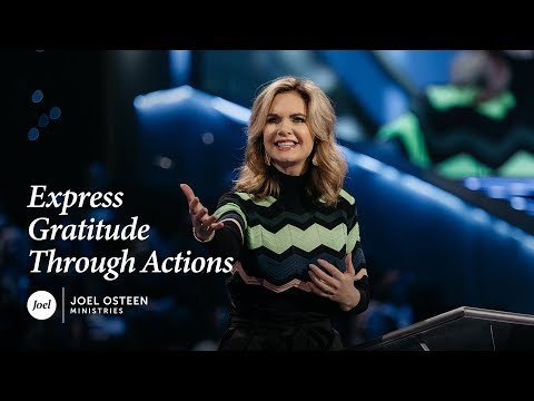 Victoria Osteen - Express Gratitude Through Actions