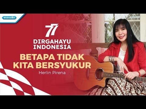 DIRGAHAYU INDONESIA - Betapa Tidak Kita Bersyukur - Herlin Pirena (with lyric)