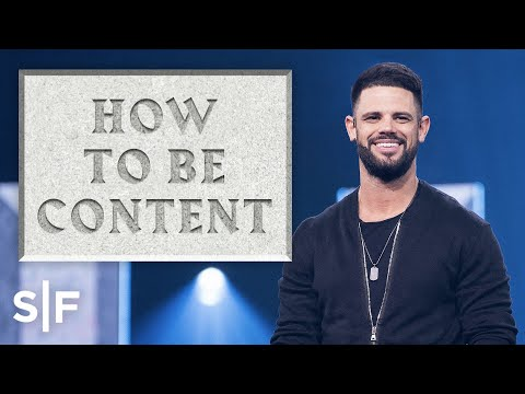 How To Be Content  Steven Furtick