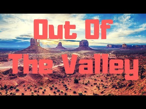 OUT OF THE VALLEY (Major Prophetic Confirmations)