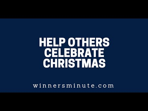 Help Others Celebrate Christmas  The Winner's Minute With Mac Hammond