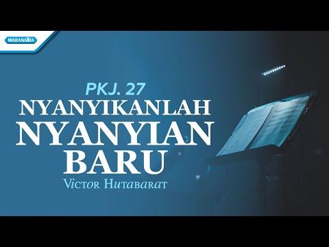 Victor Hutabarat - PKJ 27 - Nyanyikanlah Nyanyian Baru - (with lyric)