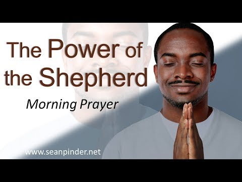 PSALM 23 - THE POWER OF THE SHEPHERD - MORNING PRAYER (video)