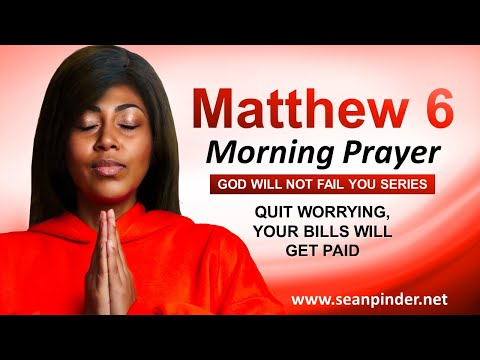 QUIT WORRYING, Your Bills Will Get Paid - Morning Prayer