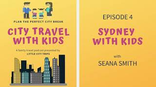 Sydney with Kids | City Travel with Kids Episode 4